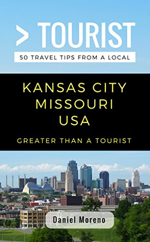 Greater Than a Tourist- Kansas City Missouri: 50 Travel Tips from a Local (English Edition)