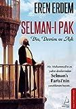 Selman-i Pak: Din, Devrim ve Ask