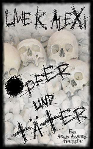 Opfer und Täter: Ein Armin-Anders-Thriller