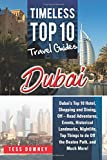 Dubai: Dubai's Top 10 Hotel, Shopping and Dining, Off - Road Adventures, Events, Historical Landmarks, Nightlife, Top Things to do Off the Beaten ... Timeless Top 10 Travel Guides [Idioma Inglés]