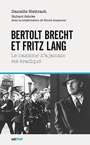 Bertolt Brecht et Fritz Lang : le nazisme n'a jamais été éradiqué par Danielle Bleitrach
