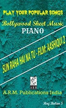 SUN RAHA HAI NA TU PIANO SHEET MUSIC by [S, RAJ BALAN]