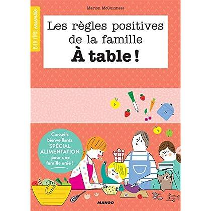 Les règles positives de la famille à table ! (Bien vivre ensemble)