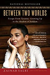 Between Two Worlds: Escape from Tyranny: Growing Up in the Shadow of Saddam by Zainab Salbi (2006-08-17)