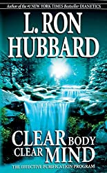 Clear Body Clear Mind by L. Ron Hubbard (2013-12-02)