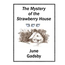 The Mystery of the Strawberry House