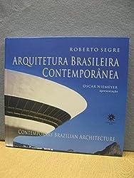 Arquitetura Brasileira Contemporanea =: Contemporary Brazilian Architecture