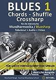 Harmonica Songbooks / Blues 1 - Chords, Shuffle, Crossharp: Für die diatonische Mundharmonika / Bluesharp - Tabulatur + Audio + Video