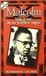 Malcolm X. Vida y voz de un hombre negro  par X
