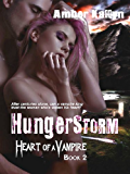 Hungerstorm (Heart of a Vampire, Book 2) (English Edition)