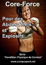 Pour des Abdos Réels et Explosifs (Core Force: Condition Physique de Combat t. 3)