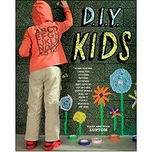[(DIY Kids)] [Author: Ellen Lupton] published on (August, 2007)