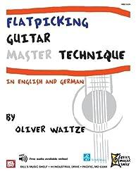 Flatpicking Guitar: Master Technique: (In English & German)