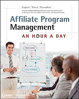 Affiliate Program Management: An Hour a Day by [Prussakov, Evgenii]