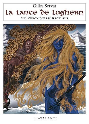 La Lance de Lughern: Les Chroniques d'Arcturus, T6