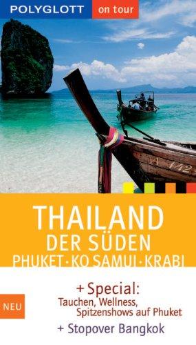 Thailand. Der Süden. Phuket, Ko Samui, Krabi.