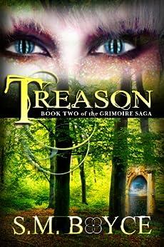 Treason: Book Two of the Grimoire Saga (an Epic Fantasy Adventure) by [Boyce, S. M.]
