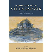 Looking Back on the Vietnam War: Twenty-first-Century Perspectives (War Culture)