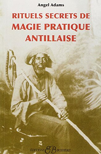 Rituels secrets de magie pratique antillaise par Angel Adams