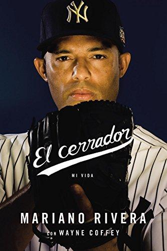 El Cerrador Mi Vida por Mariano Rivera
