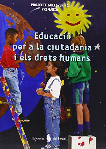 Gulliver-1. Educació per a la ciutadania y els drets humans: Gulliver-1- Educació per a la ciutadania i els drets humans (Projecte Gulliver. Educació i llibre escolar. Catalán)