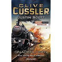 Die Gnadenlosen: Ein Isaac-Bell-Roman by Clive Cussler (2015-09-14)