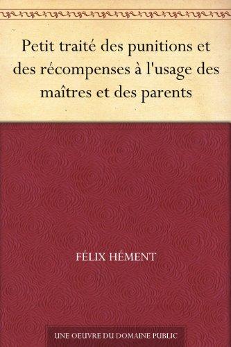 Couverture du livre Petit traité des punitions et des récompenses à l'usage des maîtres et des parents