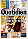 mon quotidien no 3426 du 08 03 2008 il y a 95 ans pour la 1ere fois une journee de la femme etait organisee dans le monde combien vaut le travail d une mere a la maison le 1er vaisseau de ravitaillement europeen va etre lance