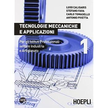 Tecnologie Meccaniche E Applicazioni. Per L'ist. Professionali Settore Industria E Artigianato: 1