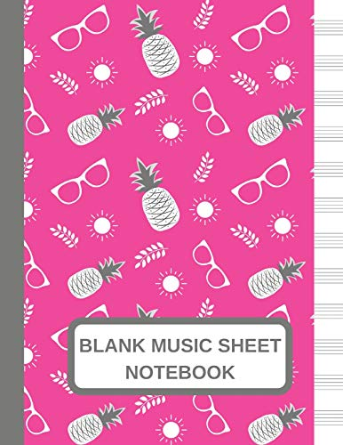 Blank Music Sheet Notebook: Large Music Manuscript Paper Journal Pink Pineapple With Sun And Sunglasses, Staff Paper, Music Composition And Songwriting Notebook