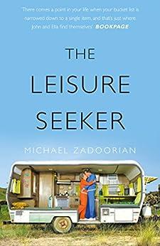 The Leisure Seeker di [Zadoorian, Michael]