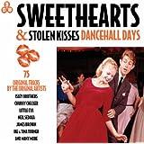 Sweethearts & Stolen Kisses - Dancehall Days