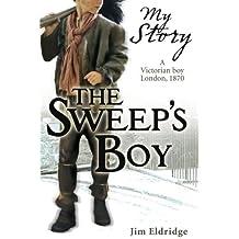 The Sweep's Boy (My Story) by Jim Eldridge (2010-01-04)