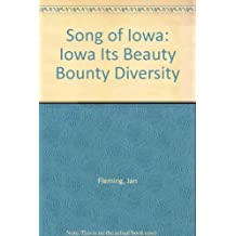 Song of Iowa: Iowa Its Beauty Bounty Diversity