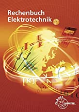Rechenbuch Elektrotechnik: Ein Lehr- und Übungsbuch zur Grund- und Fachstufe