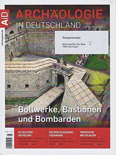 Archäologie in Deutschland. Heft 5, 2019. Schwerpunktthema: Bollwerke, Bastionen und Bombarden