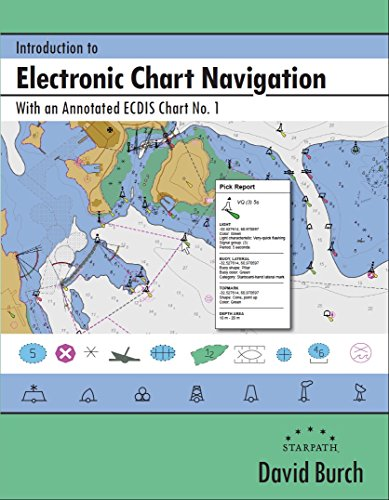 Introduction to Electronic Chart Navigation: With an Annotated ECDIS Chart No. 1 (English Edition)