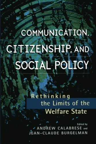 Communication, Citizenship, and Social Policy: Rethinking the Limits of the Welfare State (Critical Media Studies: Institutions, Politics, and Culture) (1999-02-18)