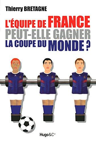L'ÉQUIPE DE FRANCE PEUT-ELLE GAGNER LA COUPE DU MONDE ?