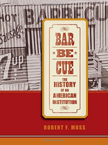 Barbecue: The History of an American Institution by Moss, Robert F. (2010) Hardcover