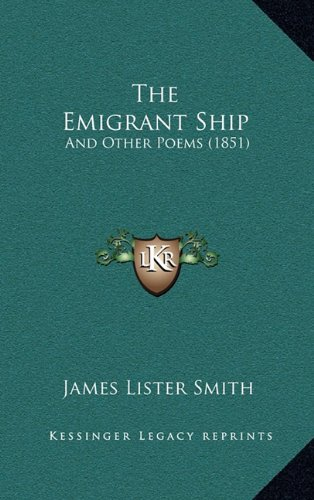 The Emigrant Ship: And Other Poems (1851)