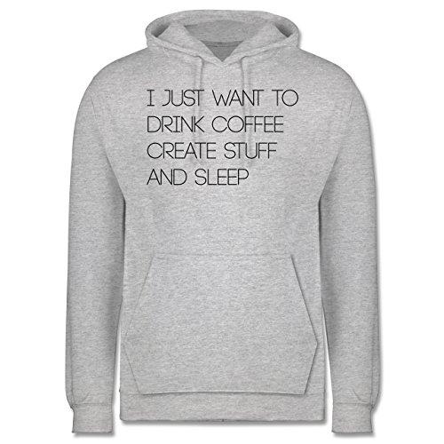 Statement Shirts - I just want to drink coffee create stuff and sleep Typo Designer - Männer Premium Kapuzenpullover / Hoodie Grau Meliert