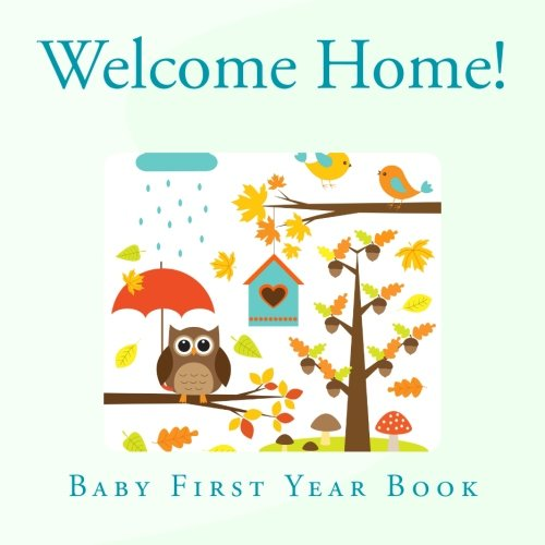 Welcome Home!: Baby First Year Journal in All Departments