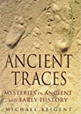 Ancient Traces Mysteries in Ancient and Early History by MICHAEL BAIGENT (1998-05-03) - MICHAEL BAIGENT
