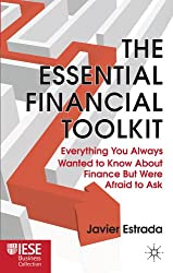 The Essential Financial Toolkit: Everything You Always Wanted to Know About Finance But Were Afraid to Ask