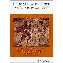 Historia de las religiones de la Europa Antigua (Historia. Serie Mayor)