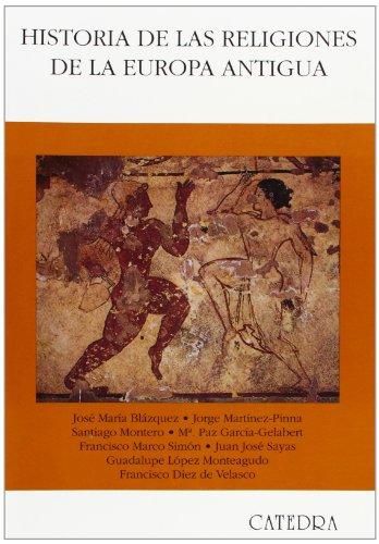 Historia de las religiones de la Europa Antigua (Historia. Serie Mayor) por Juan José Sayas