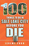 100 Things to Do in Salt Lake City Before You Die