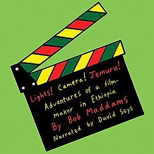 [Read PDF] Lights, Camera, Jemuru: Adventures Of A Film-Maker In Ethiopia Ebook Online
