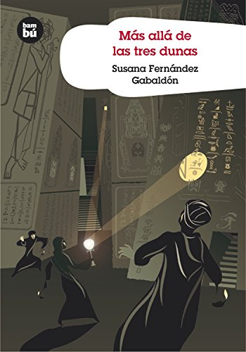 Más allá de las tres dunas (Grandes Lectores) por Susana Fernández Gabaldón